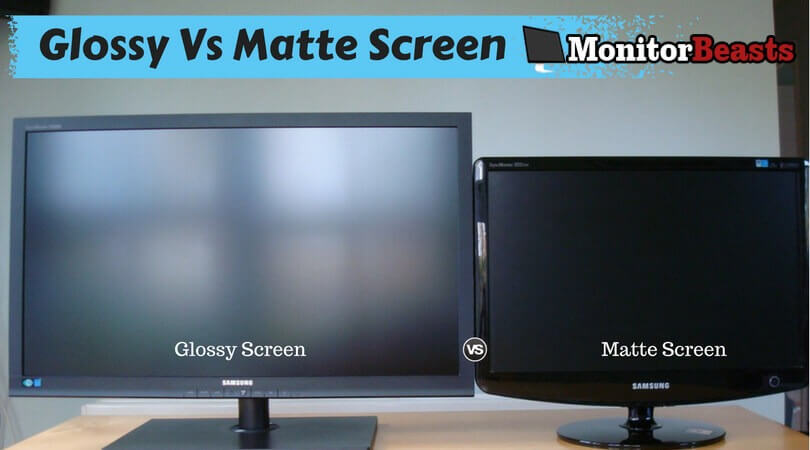 Glossy-Vs-Matte-Screen Monitor